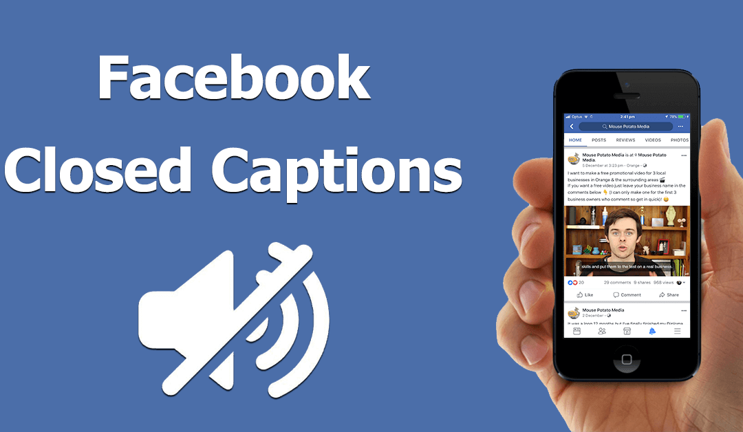 How To Add Closed Captions to Facebook Videos